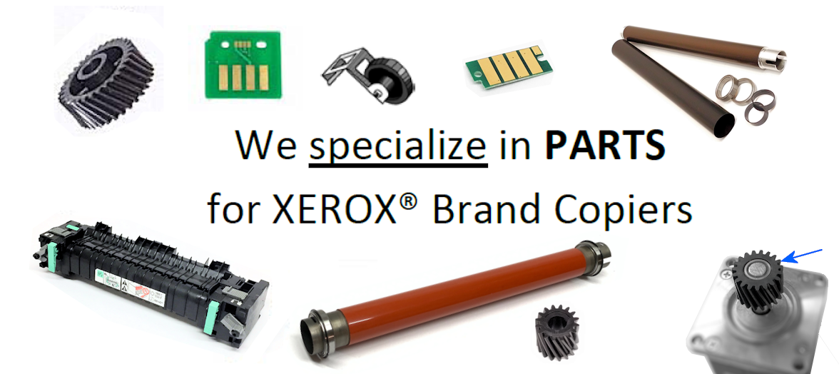 Xerox brand Copier Parts and supplies - our Specialty!